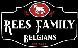 Rees Family Belgians
